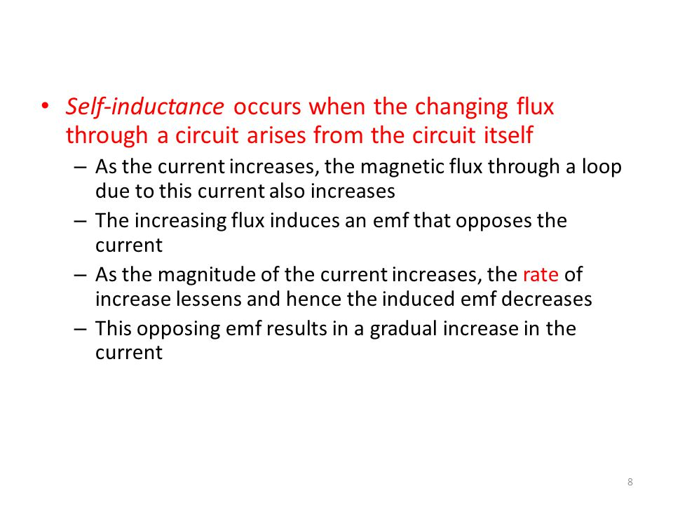 Self-inductance occurs when the changing flux through a circuit arises from the circuit itself