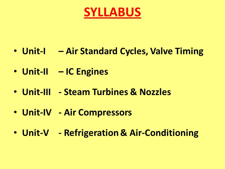 SYLLABUS Unit-I – Air Standard Cycles, Valve Timing