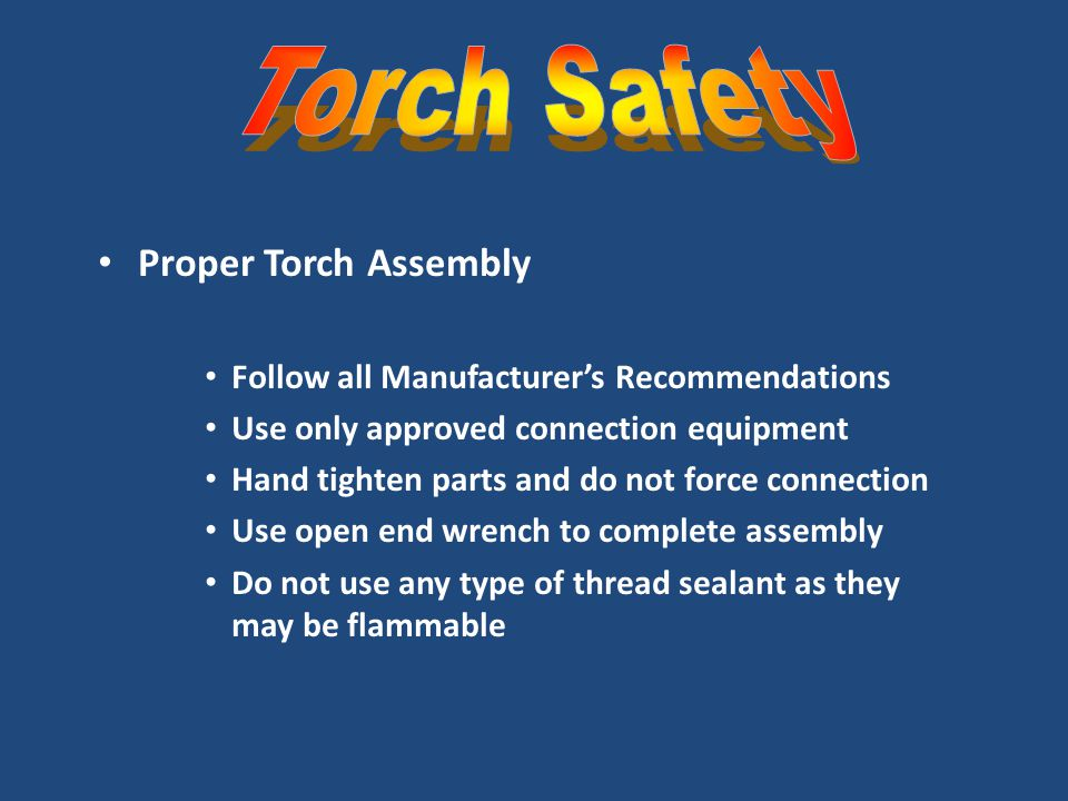 Torch Safety Proper Torch Assembly