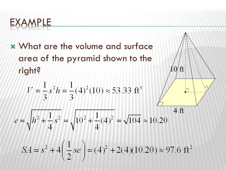 Example What are the volume and surface area of the pyramid shown to the right