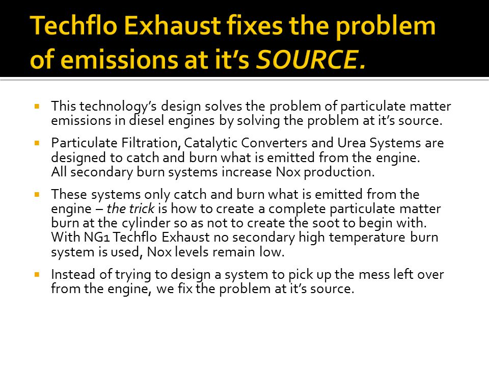 Techflo Exhaust fixes the problem of emissions at it's SOURCE.