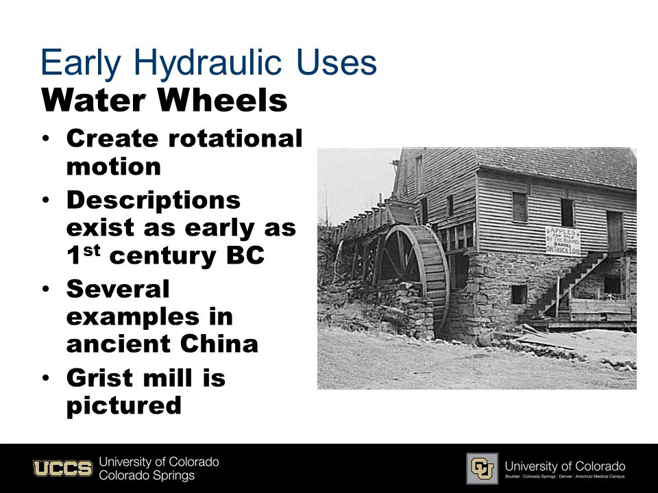 Early Hydraulic Uses Water Wheels Create rotational motion