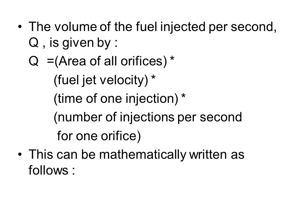 The volume of the fuel injected per second, Q , is given by :