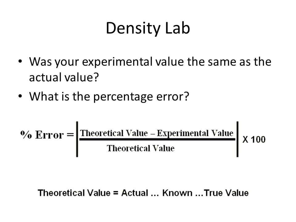 Density Lab Was your experimental value the same as the actual value