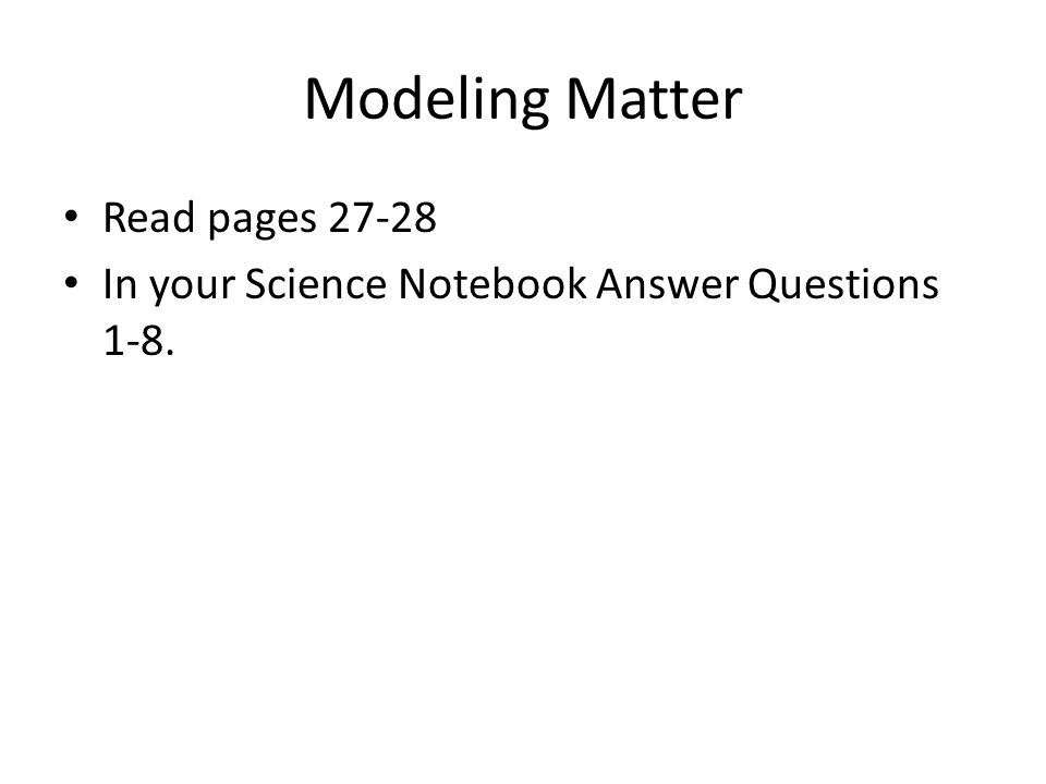 Modeling Matter Read pages 27-28
