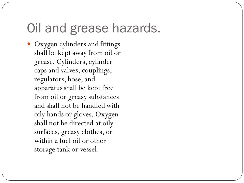 Oil and grease hazards.
