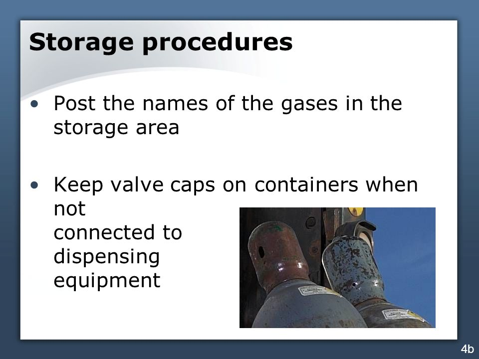 Storage procedures Post the names of the gases in the storage area