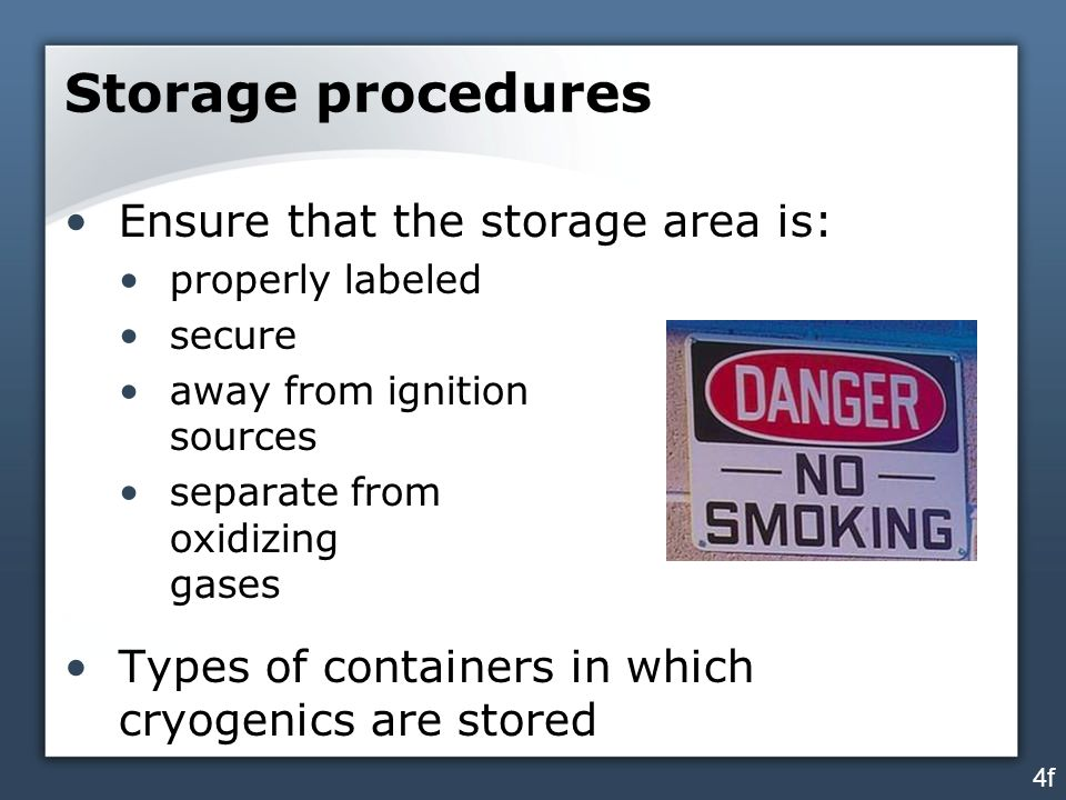 Storage procedures Ensure that the storage area is: