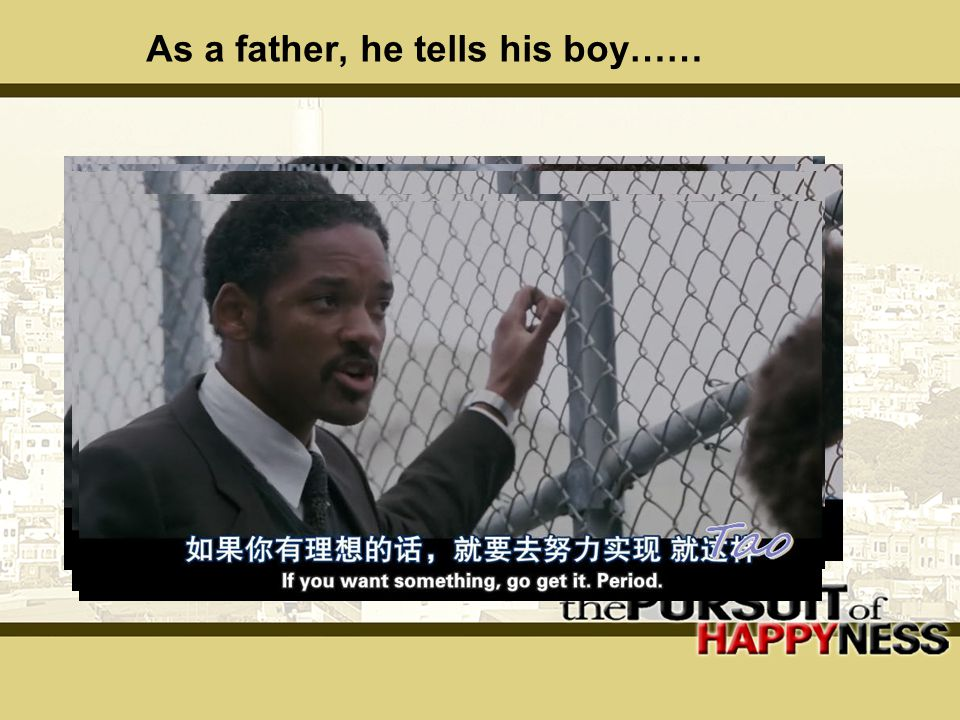 As a father, he tells his boy……