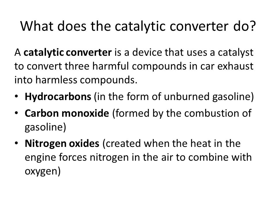 What does the catalytic converter do