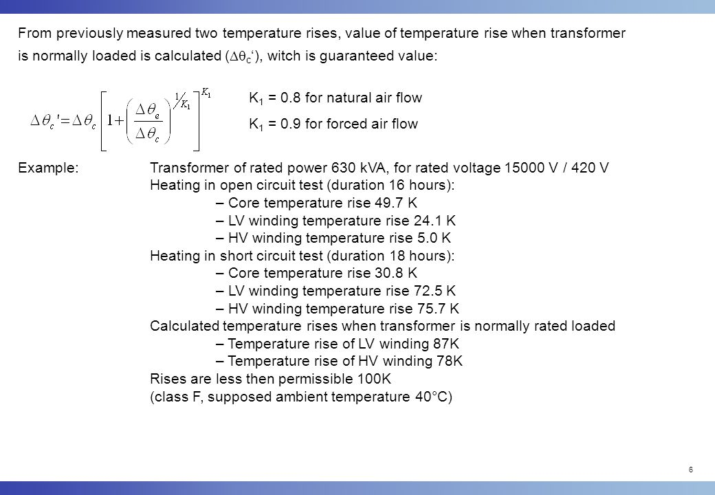 From previously measured two temperature rises, value of temperature rise when transformer is normally loaded is calculated (c'), witch is guaranteed value: