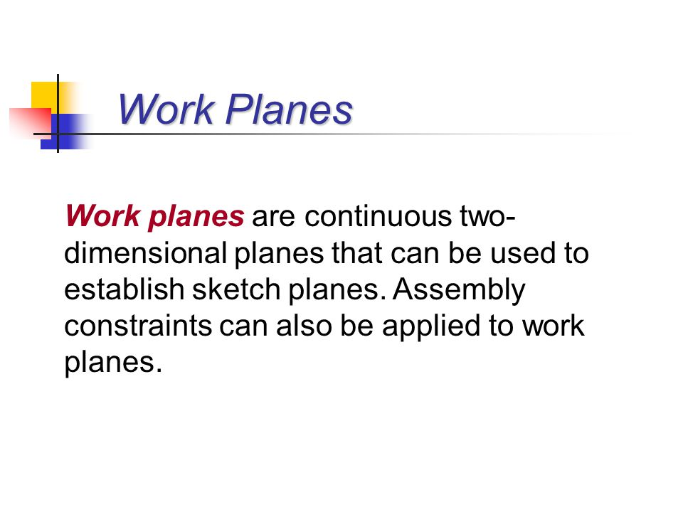Work Points, Work Axes, and Work Planes