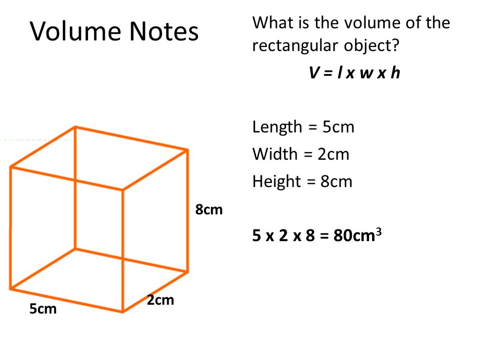 Volume Notes What is the volume of the rectangular object