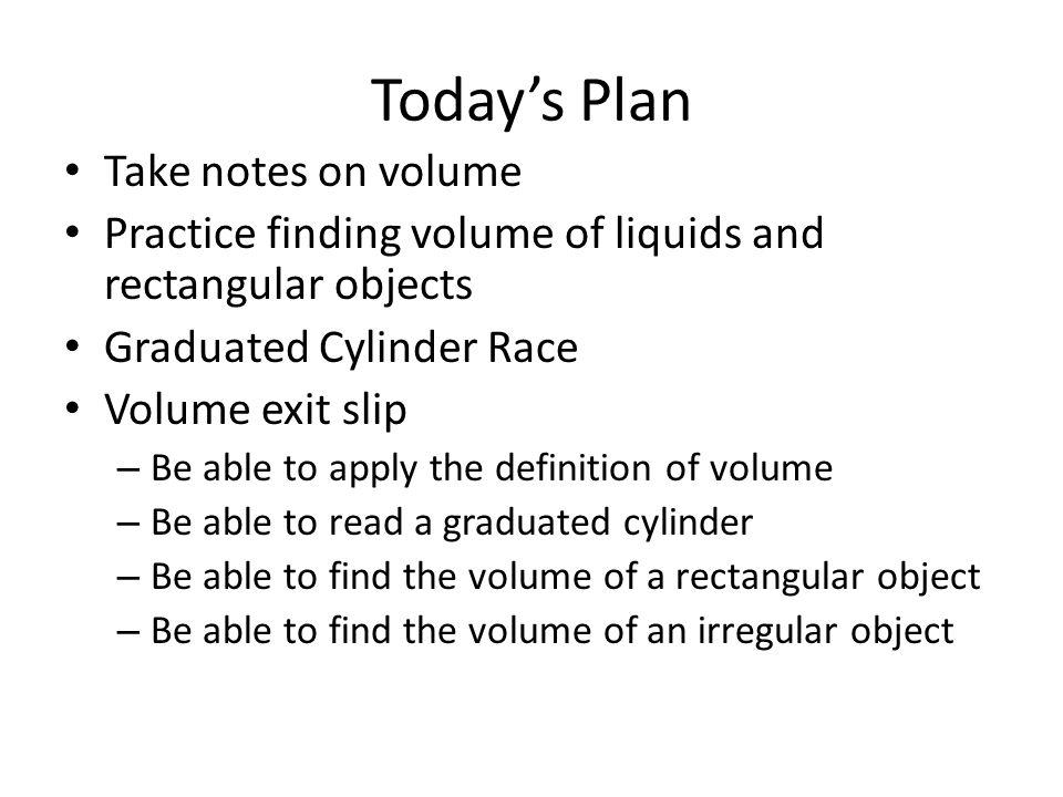 Today's Plan Take notes on volume