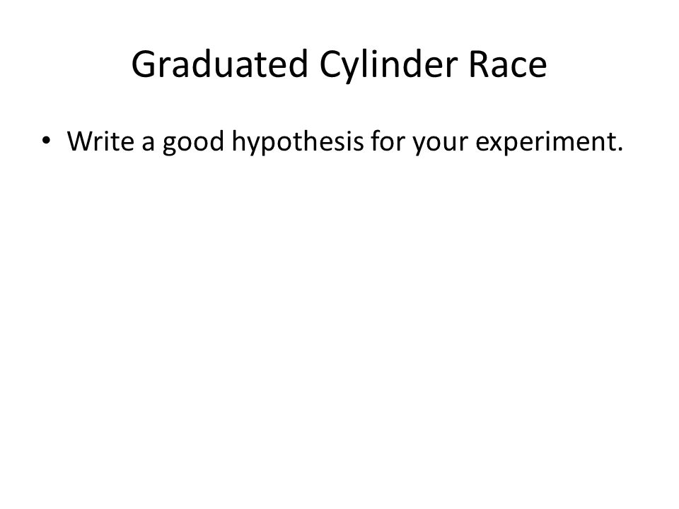 Graduated Cylinder Race