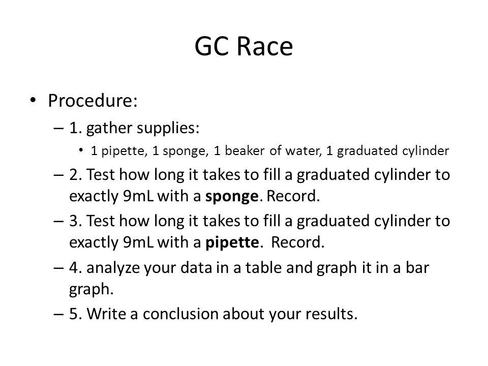 GC Race Procedure: 1. gather supplies: