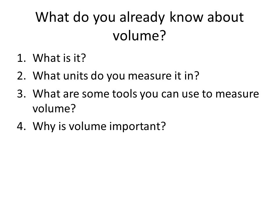 What do you already know about volume
