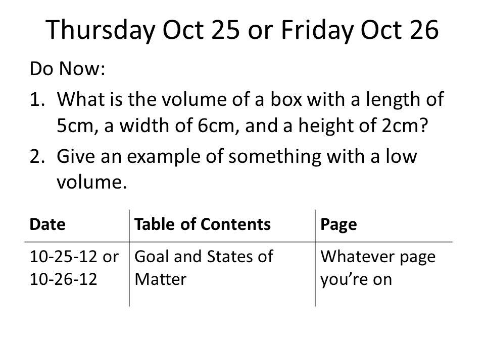 Thursday Oct 25 or Friday Oct 26