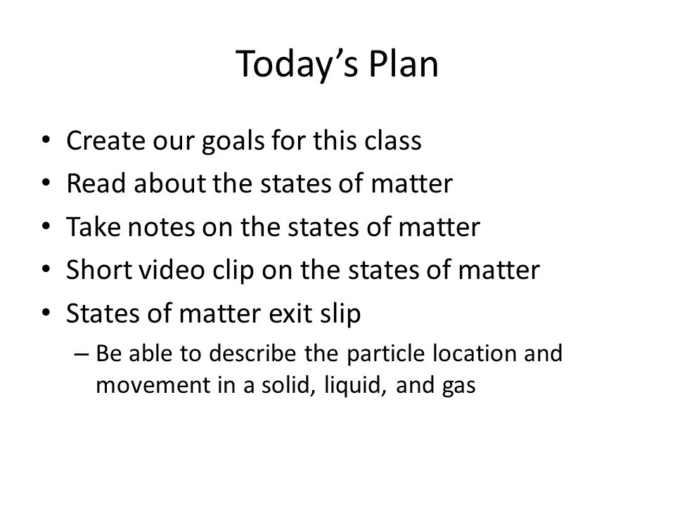 Today's Plan Create our goals for this class