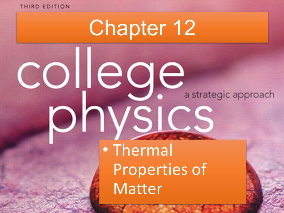 Chapter 12 Thermal Properties of Matter