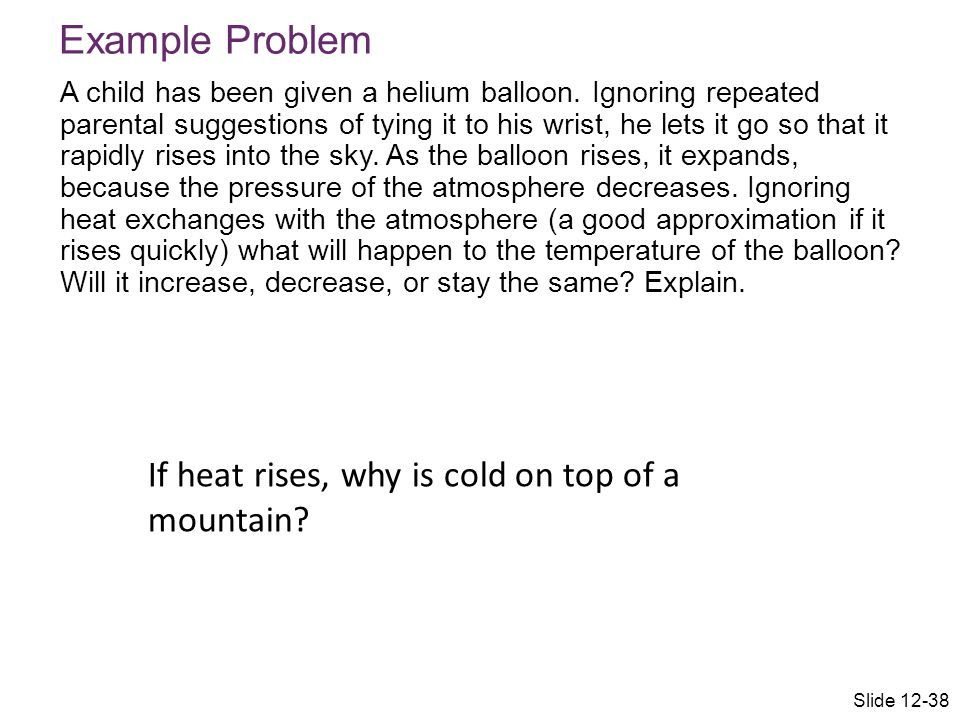 Example Problem If heat rises, why is cold on top of a mountain