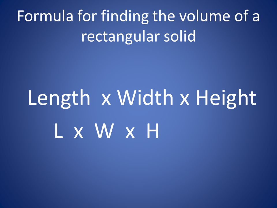 Formula for finding the volume of a rectangular solid