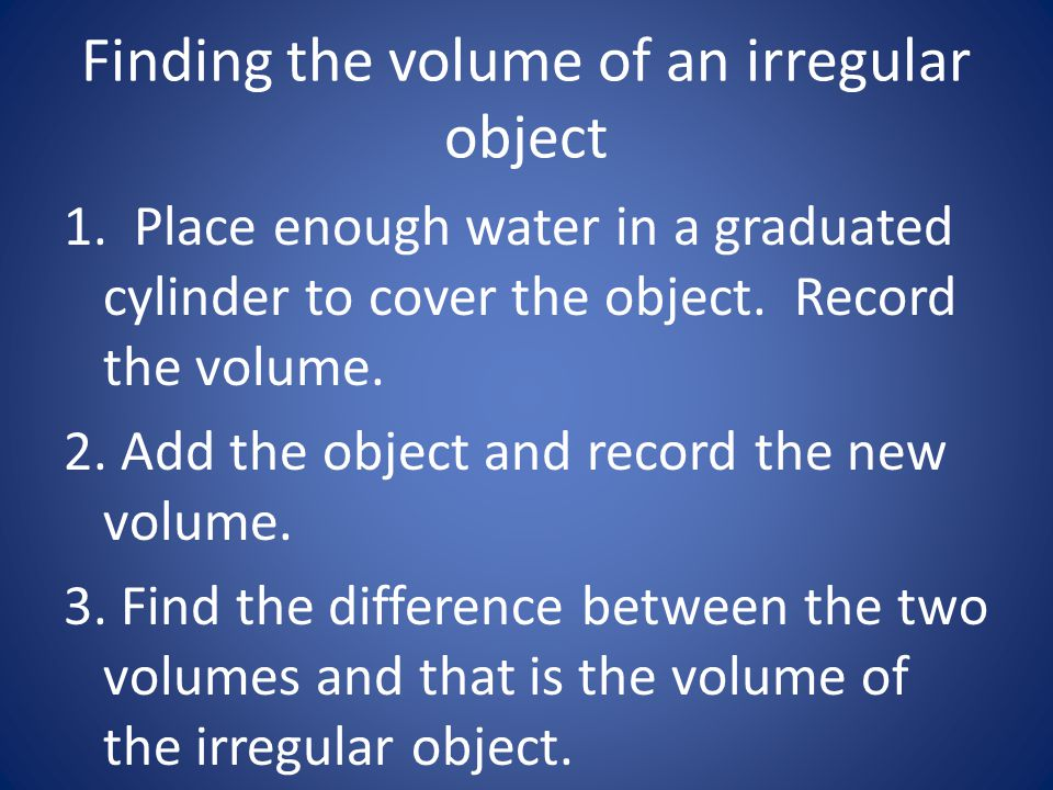 Finding the volume of an irregular object