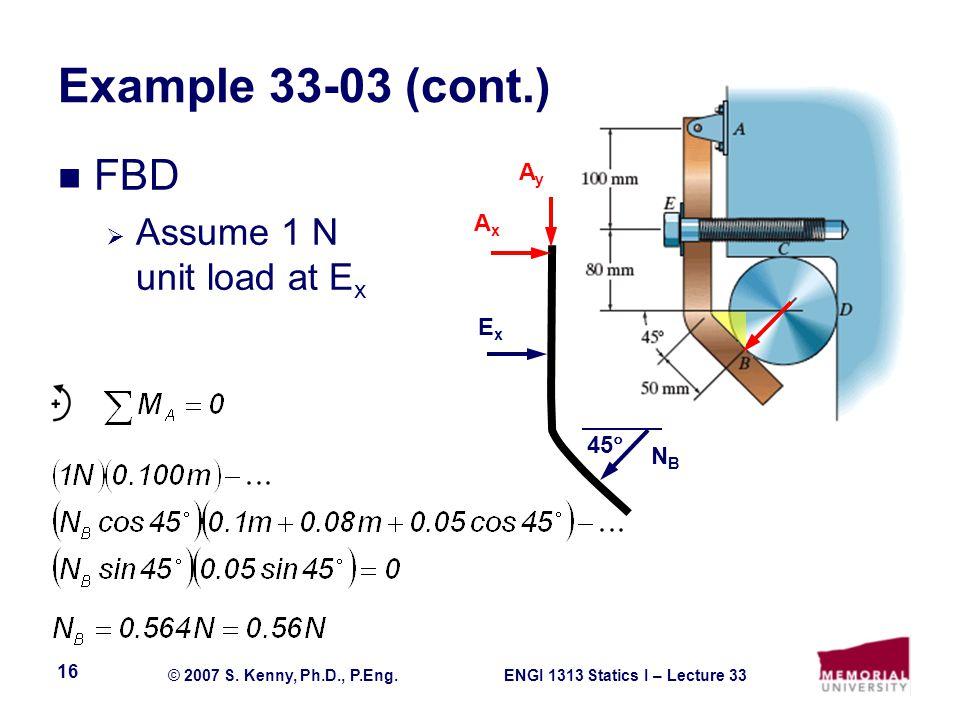 Example 33-03 (cont.) FBD Assume 1 N unit load at Ex Ay Ax Ex 45 NB
