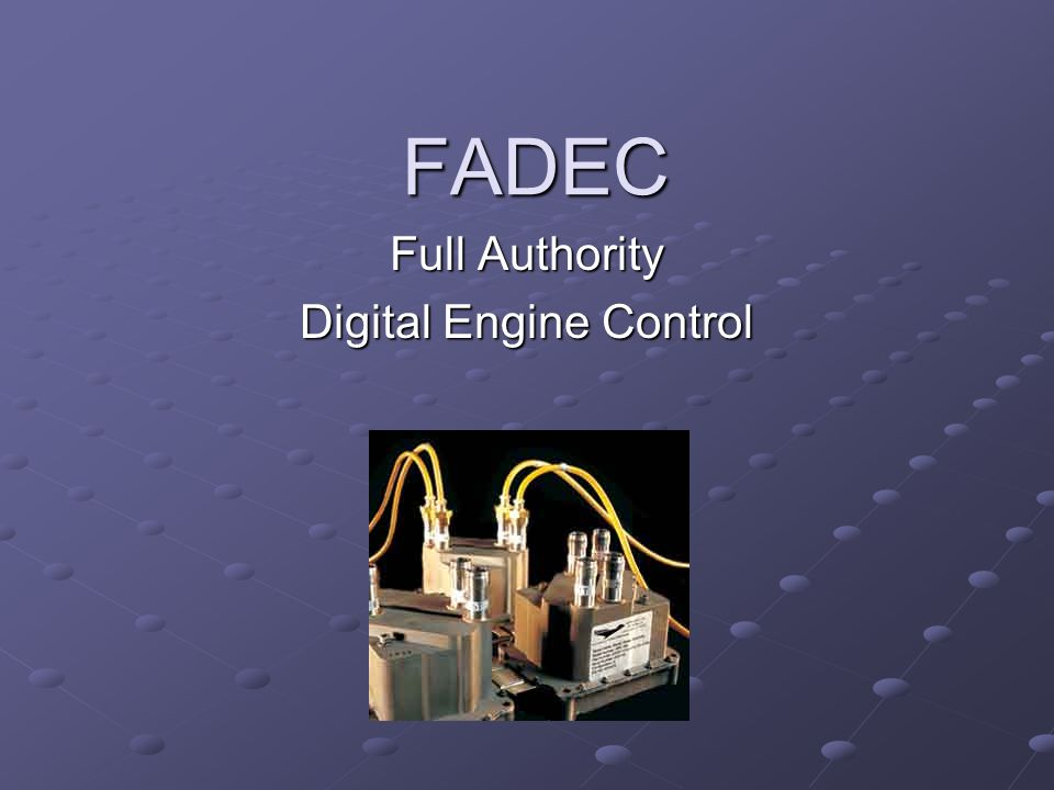 Full Authority Digital Engine Control