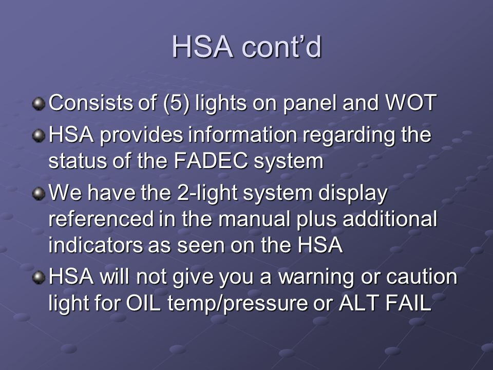 HSA cont'd Consists of (5) lights on panel and WOT