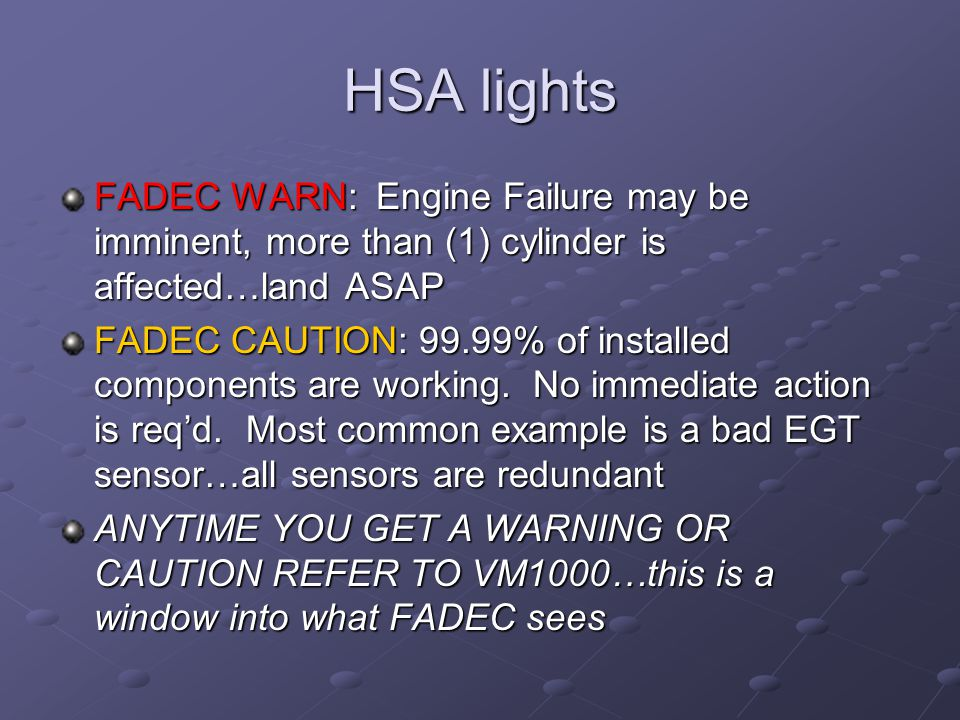 HSA lights FADEC WARN: Engine Failure may be imminent, more than (1) cylinder is affected…land ASAP.