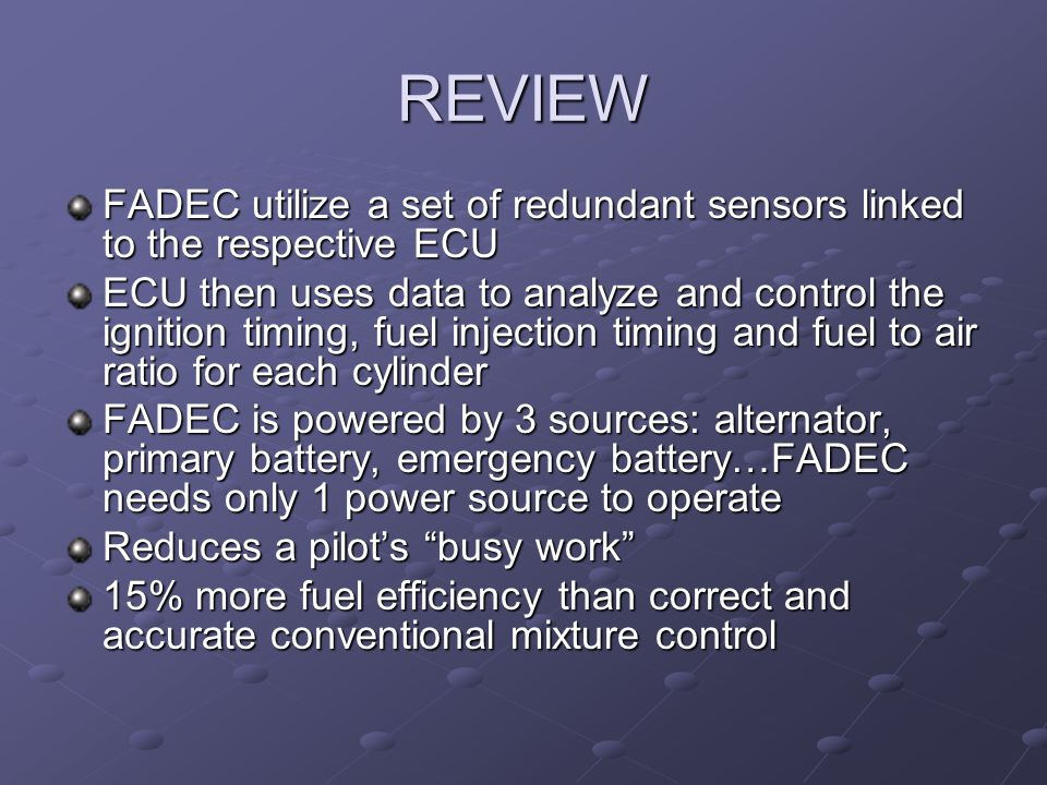 REVIEW FADEC utilize a set of redundant sensors linked to the respective ECU.