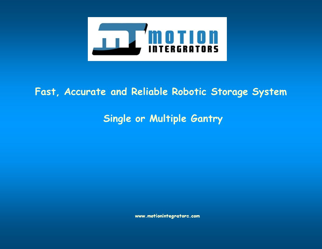 Fast, Accurate and Reliable Robotic Storage System