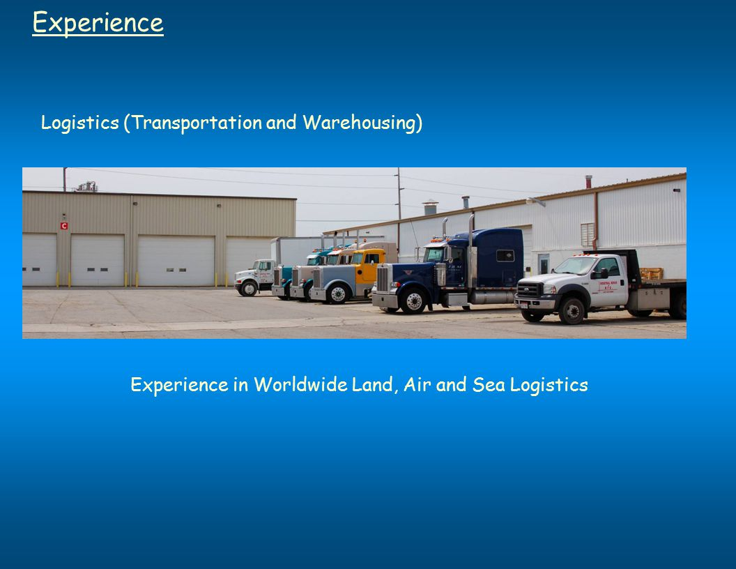 Experience Logistics (Transportation and Warehousing)