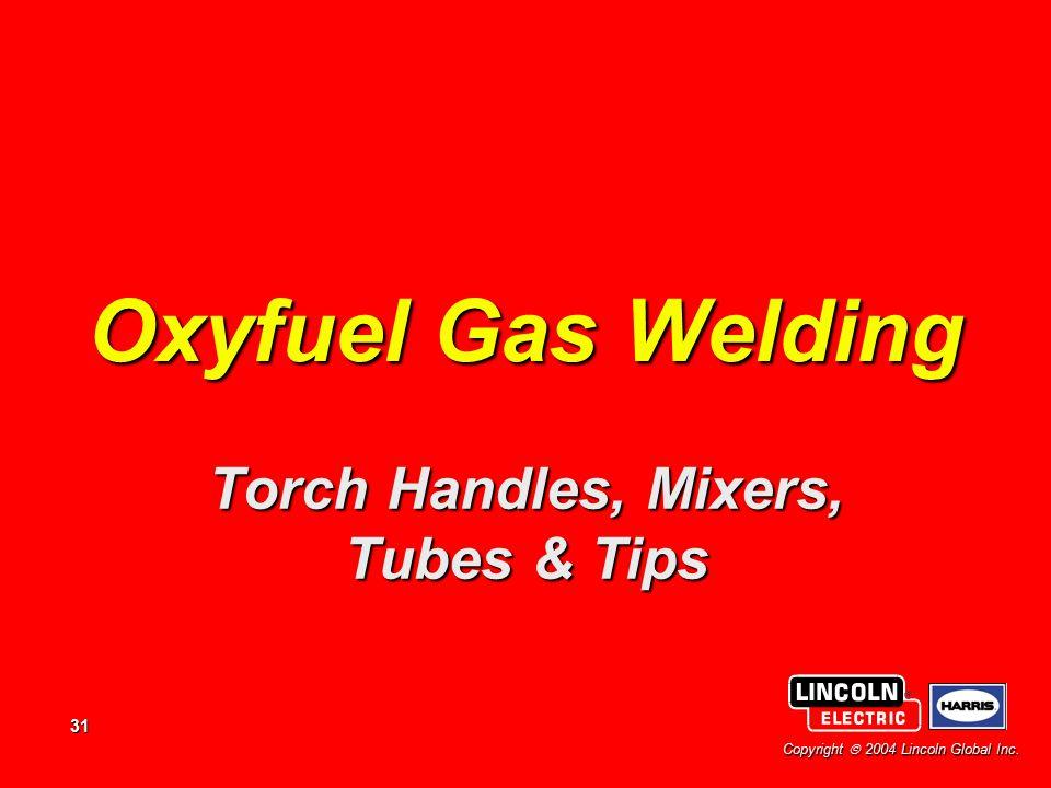 Torch Handles, Mixers, Tubes & Tips