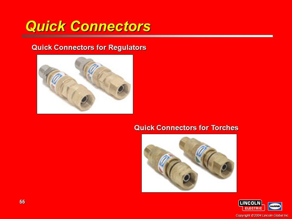 Quick Connectors for Regulators Quick Connectors for Torches