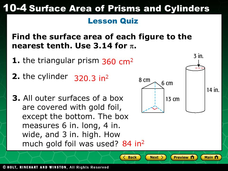 Lesson Quiz Find the surface area of each figure to the nearest tenth. Use 3.14 for p. 1. the triangular prism.