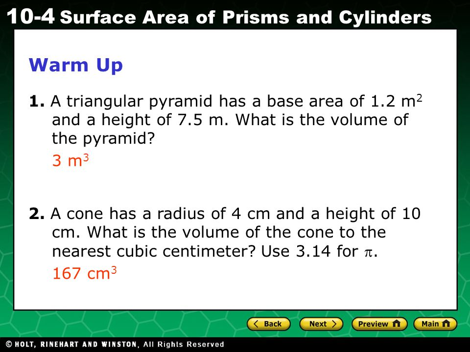 Warm Up 1. A triangular pyramid has a base area of 1.2 m2 and a height of 7.5 m. What is the volume of the pyramid