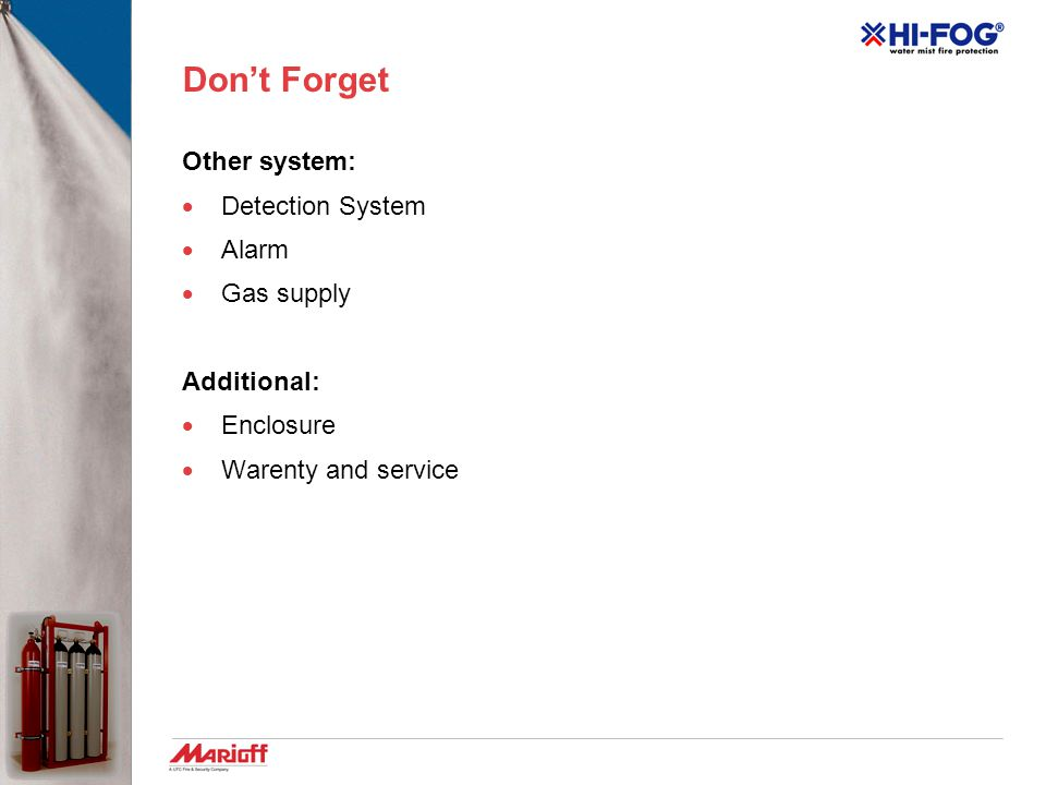 Don't Forget Other system: Detection System Alarm Gas supply