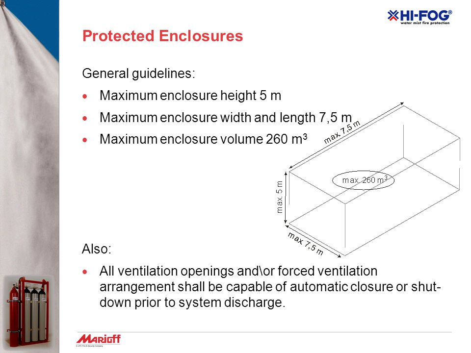 Protected Enclosures General guidelines: Maximum enclosure height 5 m