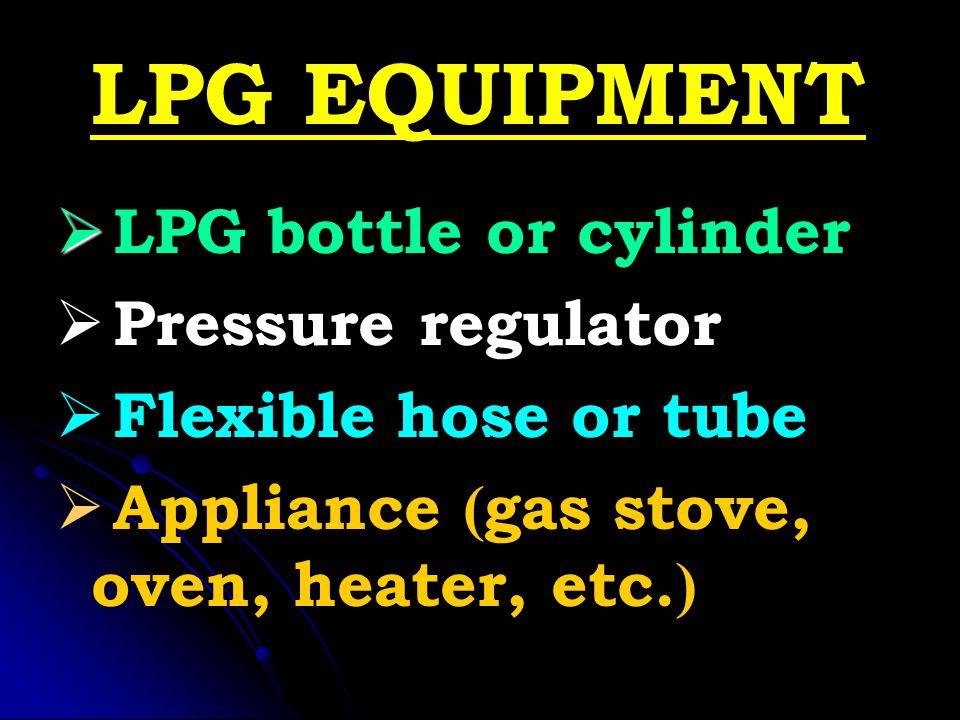 LPG EQUIPMENT LPG bottle or cylinder Pressure regulator