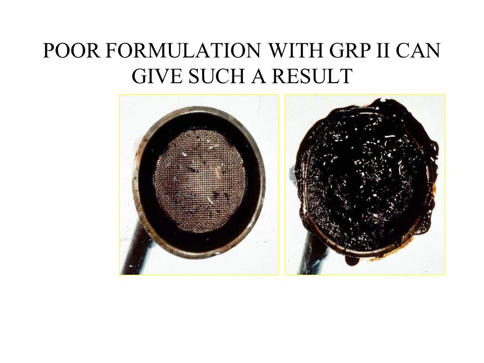 POOR FORMULATION WITH GRP II CAN GIVE SUCH A RESULT