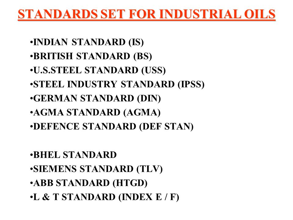 STANDARDS SET FOR INDUSTRIAL OILS