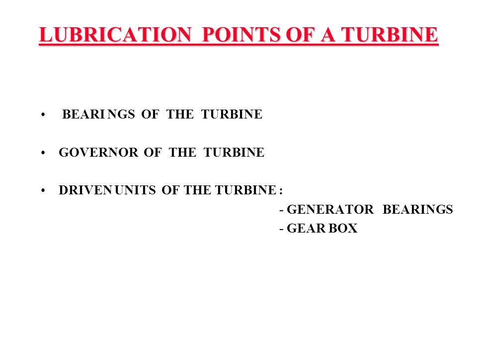 LUBRICATION POINTS OF A TURBINE
