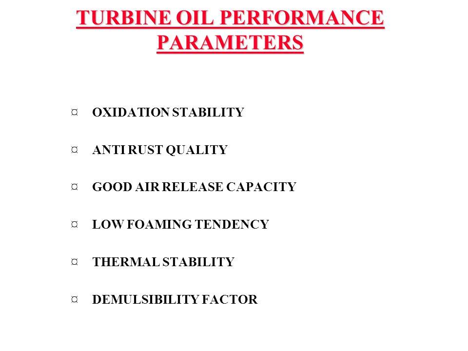 TURBINE OIL PERFORMANCE PARAMETERS