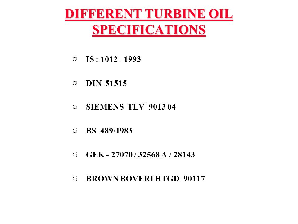 DIFFERENT TURBINE OIL SPECIFICATIONS
