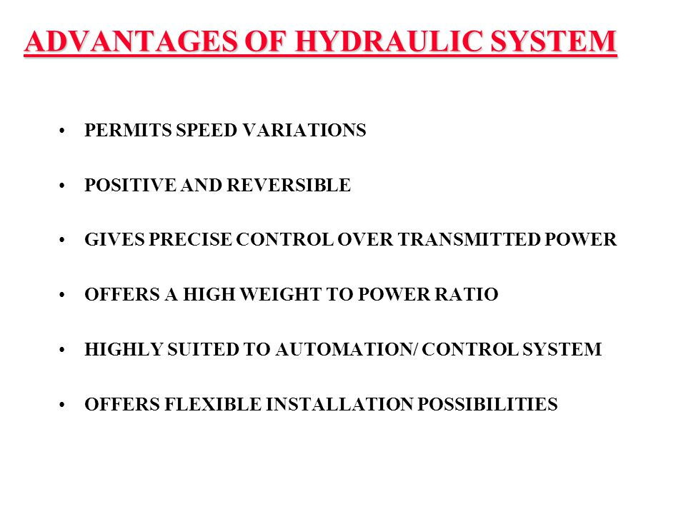ADVANTAGES OF HYDRAULIC SYSTEM