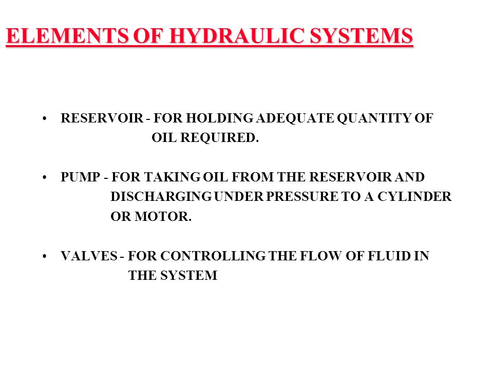 ELEMENTS OF HYDRAULIC SYSTEMS