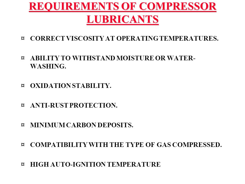 REQUIREMENTS OF COMPRESSOR LUBRICANTS