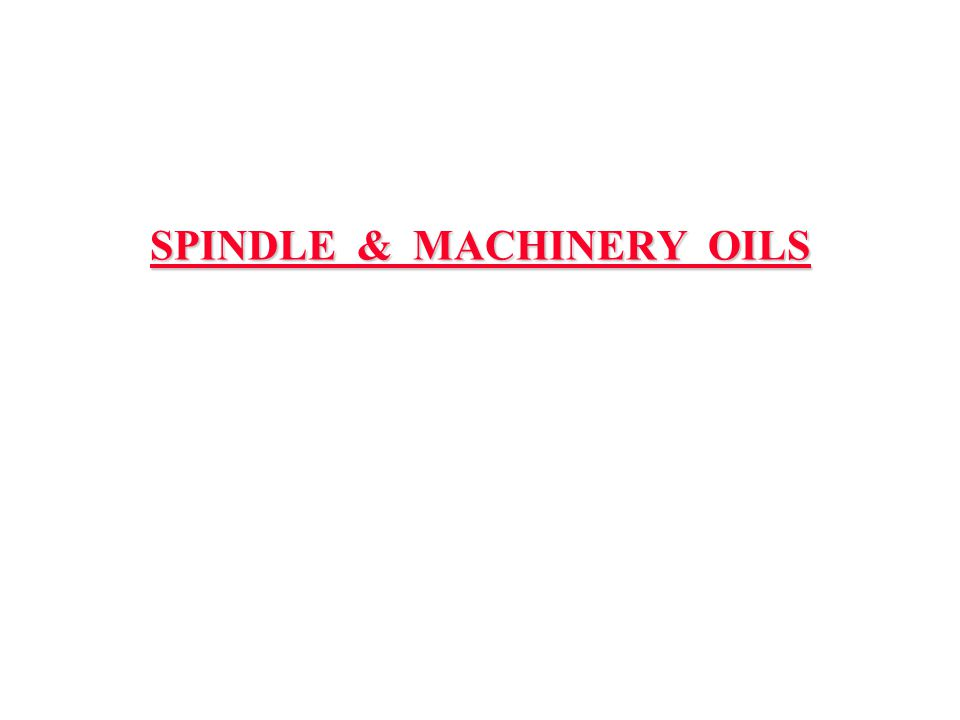 SPINDLE & MACHINERY OILS